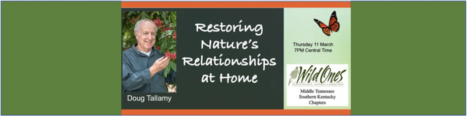 Restoring Nature's Relationship at Home, a presentation by Dr. Doug Tallamy